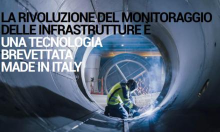 LA RIVOLUZIONE DEL MONITORAGGIO DELLE INFRASTRUTTURE È UNA TECNOLOGIA BREVETTATA MADE IN ITALY