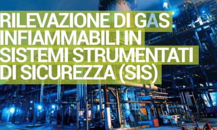 RILEVAZIONE DI GAS INFIAMMABILI IN SISTEMI STRUMENTATI DI SICUREZZA (SIS) (prima parte)